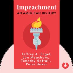 Impeachment: An American History by Jeffrey A. Engel, Jon Meacham, Timothy Naftali, Peter Baker