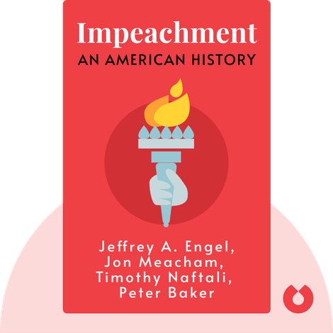 Impeachment by Jeffrey A. Engel, Jon Meacham, Timothy Naftali, Peter Baker