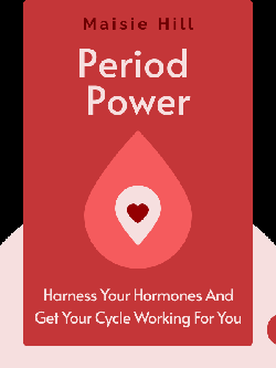 Period Power: Harness Your Hormones and Get Your Cycle Working For You by Maisie Hill
