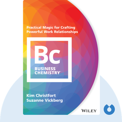 Business Chemistry by Kim Christfort and Suzanne Vickberg