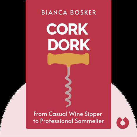 Cork Dork von Bianca Bosker