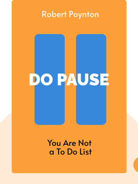 Do Pause: You Are Not a To Do List by Robert Poynton