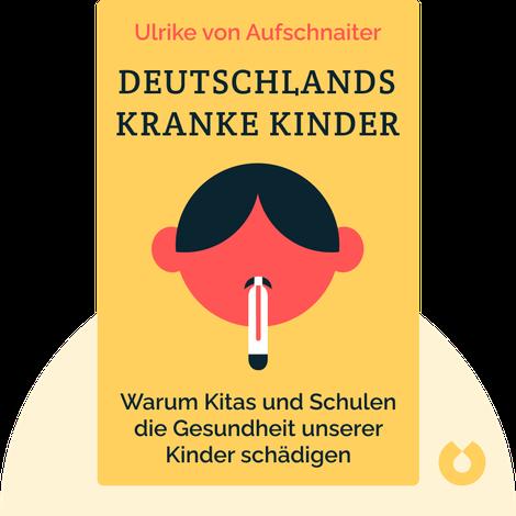 Deutschlands kranke Kinder by Ulrike von Aufschnaiter