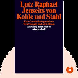 Jenseits von Kohle und Stahl: Eine Gesellschaftsgeschichte Westeuropas nach dem Boom  by Lutz Raphael
