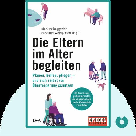 Die Eltern im Alter begleiten by Susanne Weingarten, Markus Deggerich (Hrsg.)