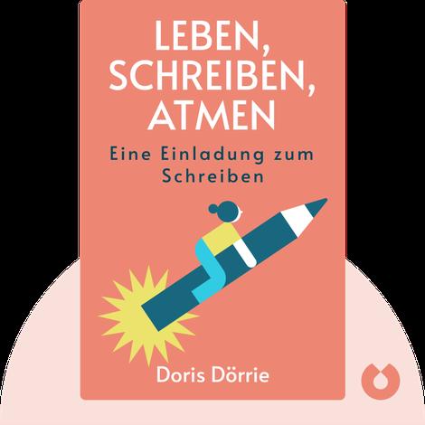 Leben, schreiben, atmen von Doris Dörrie
