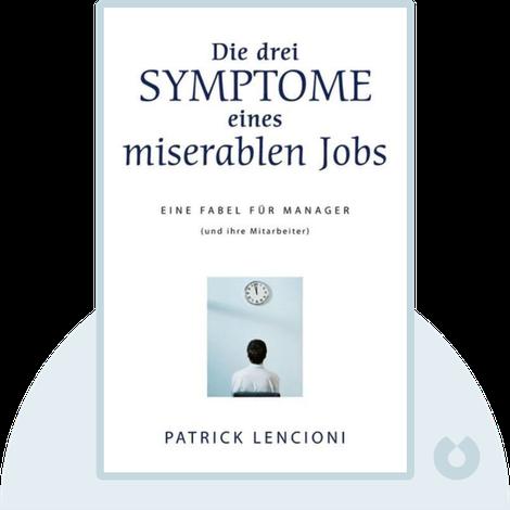 Die drei Symptome eines miserablen Jobs von Patrick Lencioni