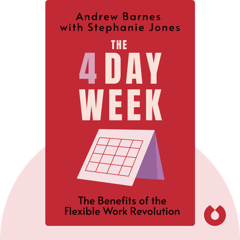 The 4 Day Week by Andrew Barnes with Stephanie Jones
