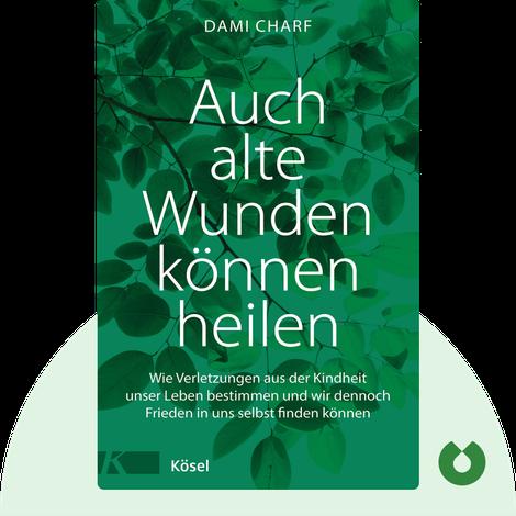 Auch alte Wunden können heilen by Dami Charf