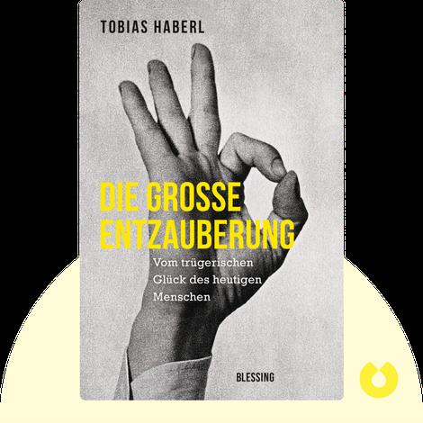 Die große Entzauberung von Tobias Haberl