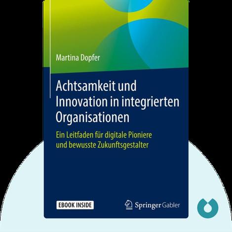 Achtsamkeit und Innovation in integrierten Organisationen von Martina Dopfer