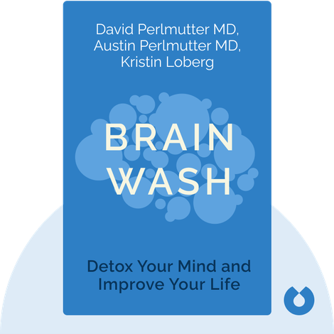Brain Wash by David Perlmutter MD, Austin Perlmutter MD, Kristin Loberg