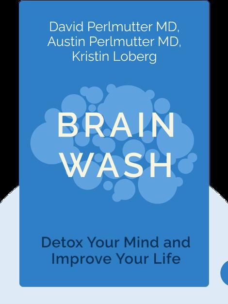 Brain Wash by David Perlmutter MD, Austin Perlmutter MD, Kristin Loberg