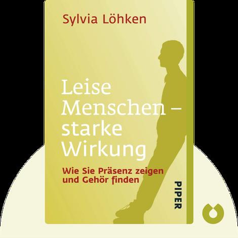 Leise Menschen – starke Wirkung von Sylvia Löhken