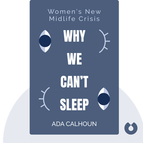 Why We Can't Sleep by Ada Calhoun