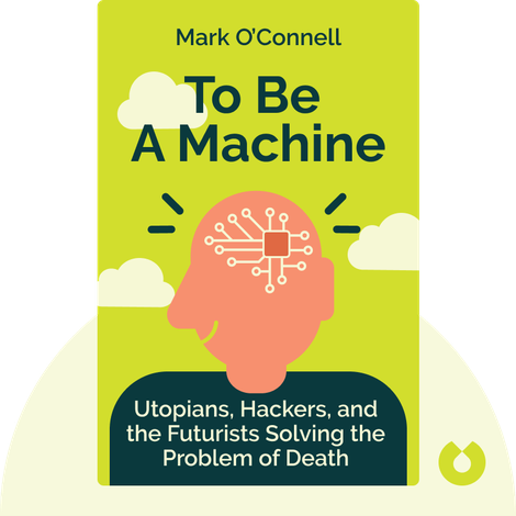 To Be A Machine von Mark O'Connell