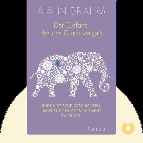 Der Elefant, der das Glück vergaß by Ajahn Brahm