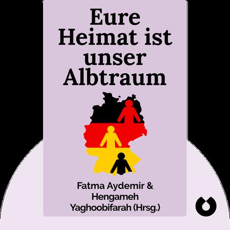Eure Heimat ist unser Albtraum by Fatma Aydemir & Hengameh Yaghoobifarah (Hrsg.)
