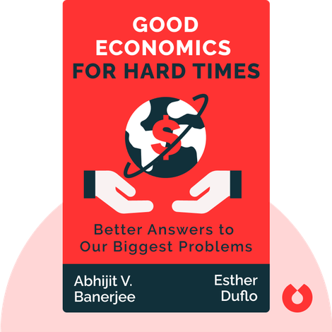 Good Economics for Hard Times by Abhijit V. Banerjee and Esther Duflo