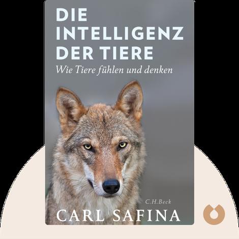 Die Intelligenz der Tiere by Carl Safina