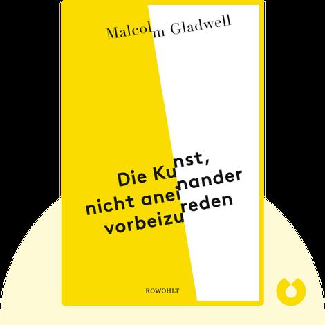 Die Kunst, nicht aneinander vorbeizureden von Malcolm Gladwell