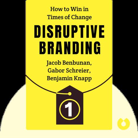 Disruptive Branding von Jacob Benbunan, Gabor Schreier, Benjamin Knapp