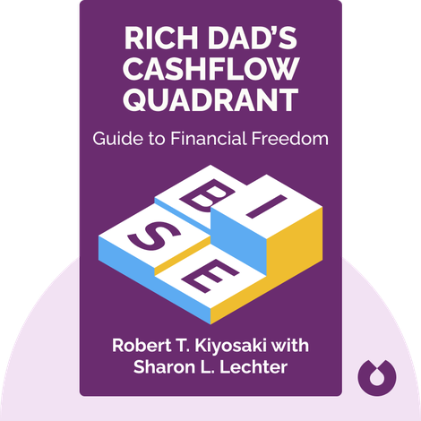 Rich Dad's Cashflow Quadrant by Robert T. Kiyosaki with Sharon L. Lechter