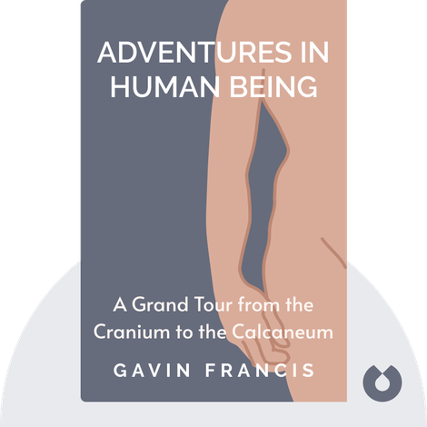 Adventures in Human Being von Gavin Francis