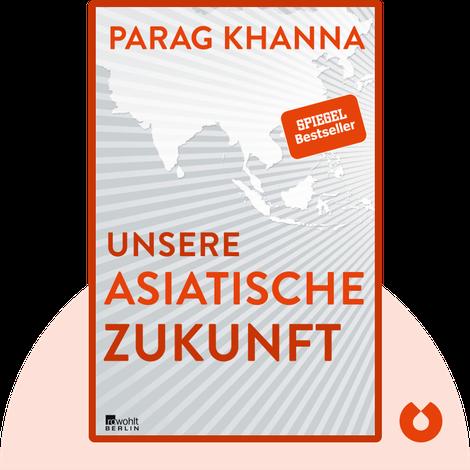 Unsere asiatische Zukunft von Parag Khanna