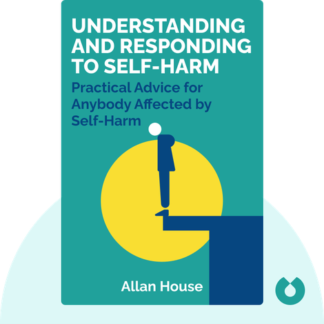 Understanding and Responding to Self-Harm by Allan House