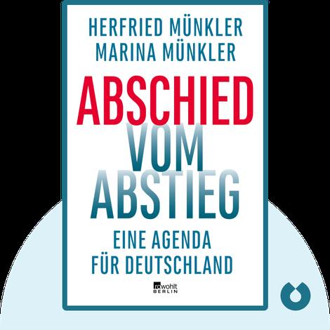 Abschied vom Abstieg by Herfried Münkler & Marina Münkler