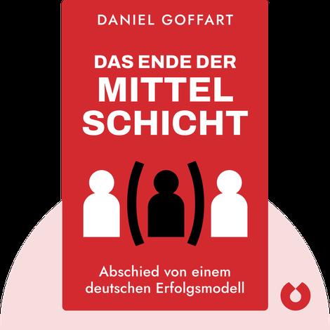 Das Ende der Mittelschicht by Daniel Goffart