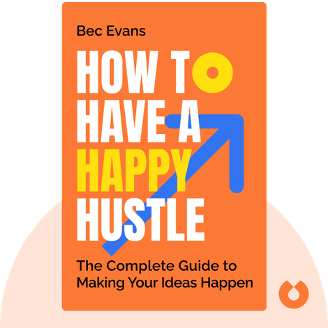 How to Have a Happy Hustle by Bec Evans