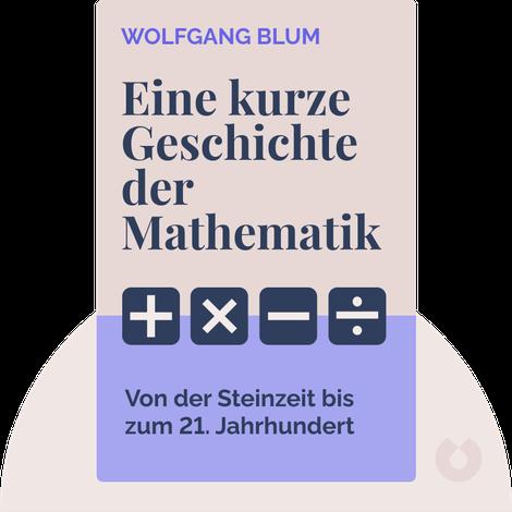 Eine kurze Geschichte der Mathematik by Wolfgang Blum