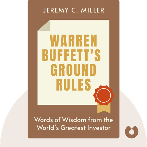 Warren Buffett's Ground Rules von Jeremy C. Miller