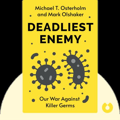 Deadliest Enemy by Michael T. Osterholm and Mark Olshaker