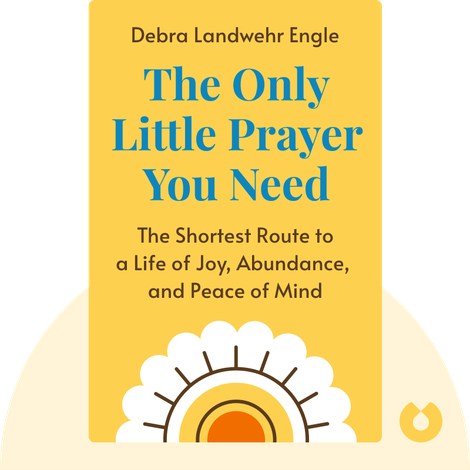 The Only Little Prayer You Need by Debra Landwehr Engle