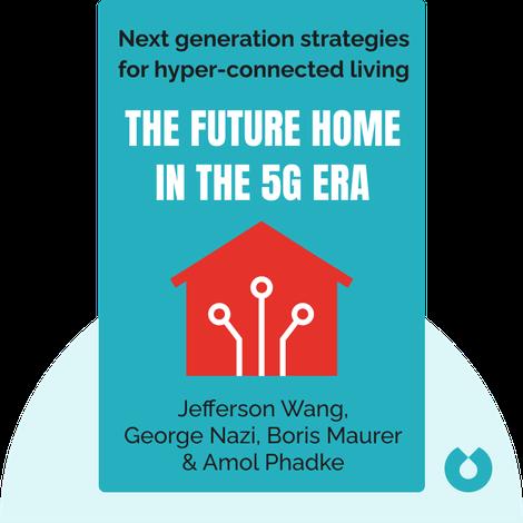 The Future Home in the 5G Era by Jefferson Wang, George Nazi, Boris Maurer & Amol Phadke