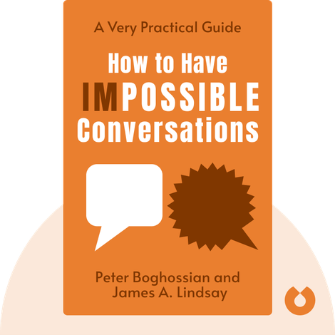 How to Have Impossible Conversations	 von Peter Boghossian and James A. Lindsay