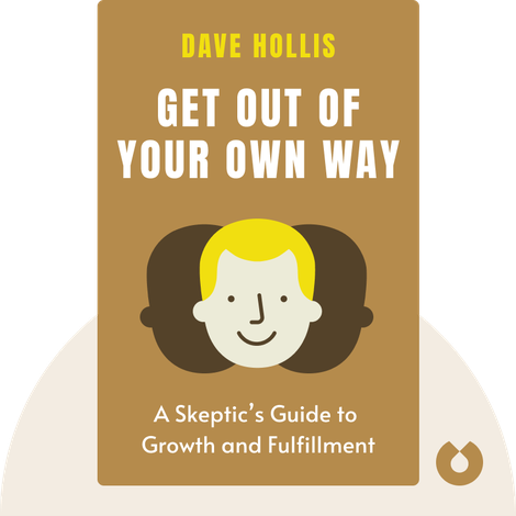 Get Out of Your Own Way von Dave Hollis