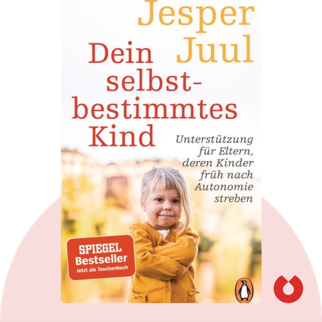Dein selbstbestimmtes Kind by Jesper Juul