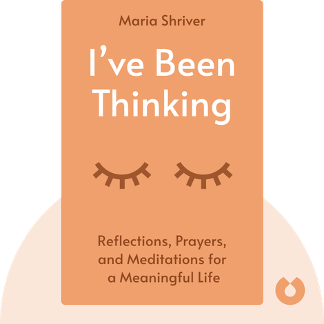 I've Been Thinking by Maria Shriver