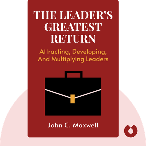 The Leader's Greatest Return by John C. Maxwell
