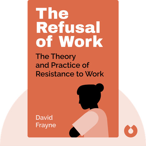The Refusal of Work by David Frayne