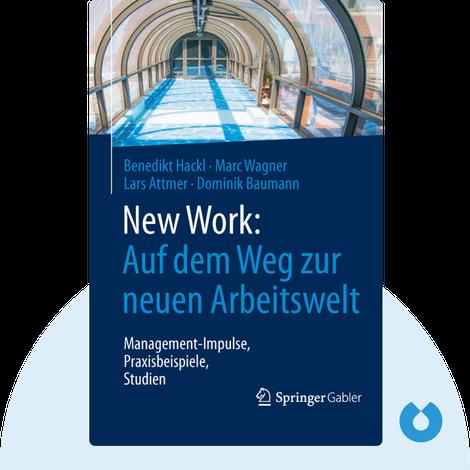 New Work: Auf dem Weg zur neuen Arbeitswelt by Benedikt Hackl, Marc Wagner, Lars Attmer & Dominik Baumann