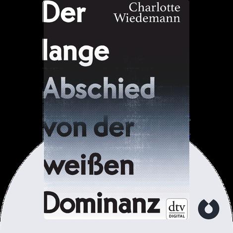 Der lange Abschied von der weißen Dominanz by Charlotte Wiedemann