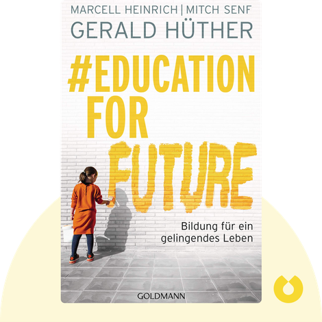 #Education For Future von Gerald Hüther, Marcell Heinrich, Mitch Senf