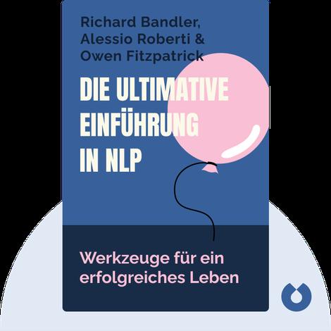Die ultimative Einführung in NLP von Richard Bandler, Alessio Roberti & Owen Fitzpatrick