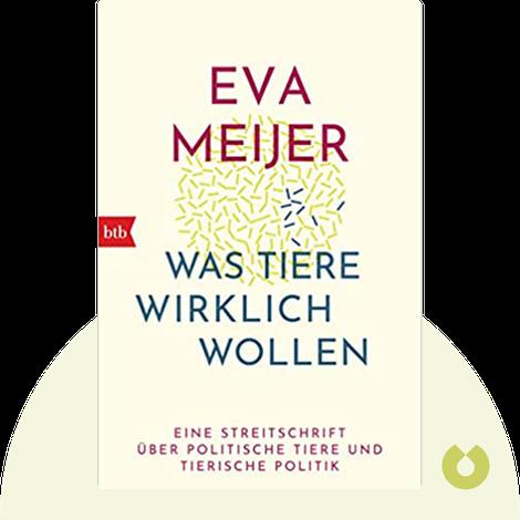 Was Tiere wirklich wollen von Eva Meijer