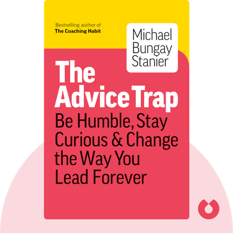 The Advice Trap von Michael Bungay Stanier